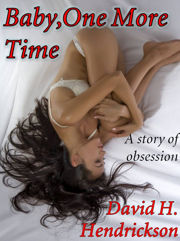Baby, One More Time, a horror story by David H. Hendrickson