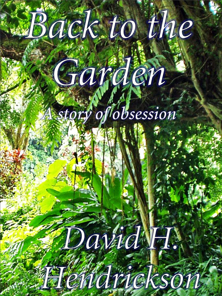 Back to the Garden, a Biblical sword fantasy by David H. Hendrickson