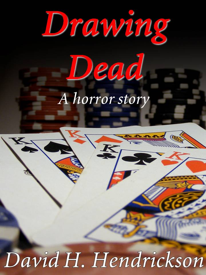 Drawing Dead, a poker horror story by David H. Hendrickson