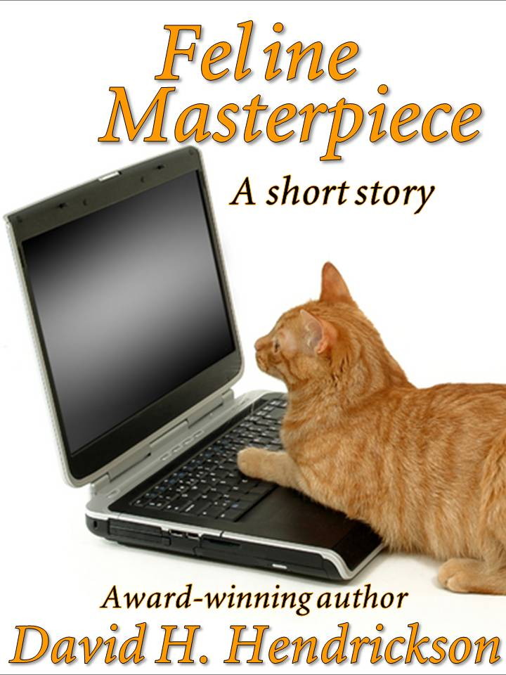 Feline Masterpiece, a humorous fantasy by David H. Hendrickson