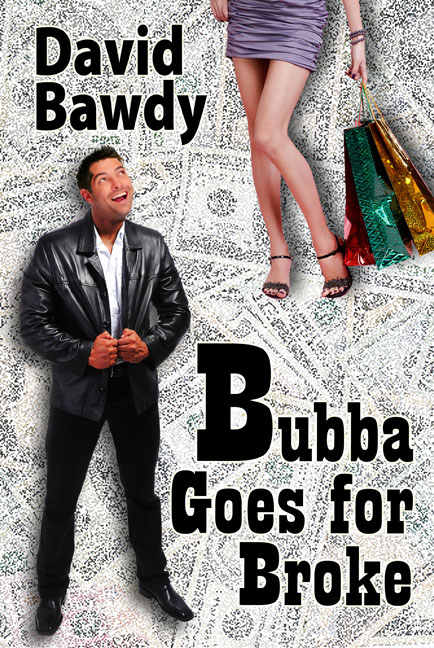 Bubba Goes for Broke, a hilarious crime caper by David Bawdy